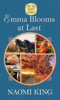 Emma Blooms at Last: One Big Happy Family - King, Naomi