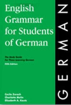 English Grammar for Students of German 6th Ed. - Zorach, Cecile, and Melin, Charlotte