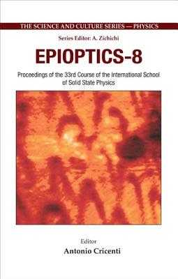 Epioptics-8 - Proceedings of the 33rd Course of the International School of Solid State Physics - Cricenti, Antonio (Editor)
