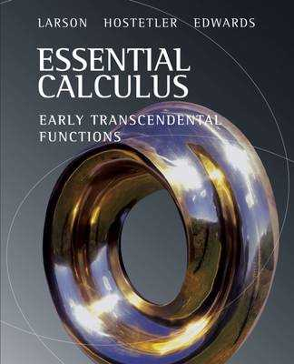 Essential Calculus: Early Transcendental Functions - Larson, Ron, Captain, and Hostetler, Robert P, and Edwards, Bruce H