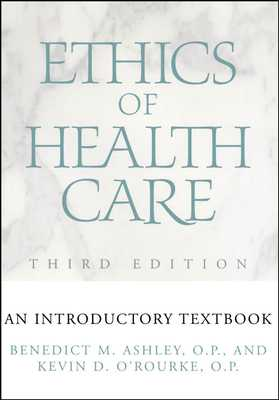 Ethics of Health Care: An Introductory Textbook - Ashley, Benedict M, and O'Rourke, Kevin D