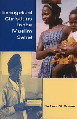 Evangelical Christians in the Muslim Sahel - Cooper, Barbara M