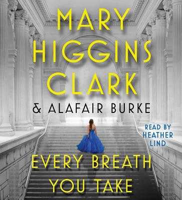 Every Breath You Take - Clark, Mary Higgins, and Burke, Alafair, and Lind, Heather (Read by)