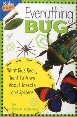 Everything Bug: What Kids Really Want to Know About Bugs - Winner, Cherie