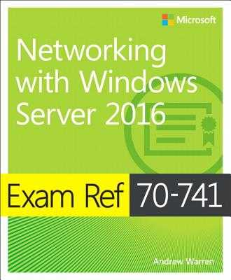 Exam Ref 70-741 Networking with Windows Server 2016 - Warren, Andrew