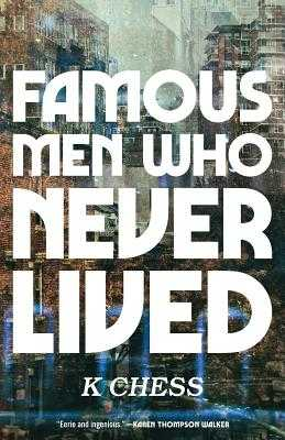 Famous Men Who Never Lived - Chess, K