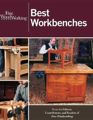 "Fine Woodworking Best Workbenches - ""Fine Woodworking"" (Editor)"