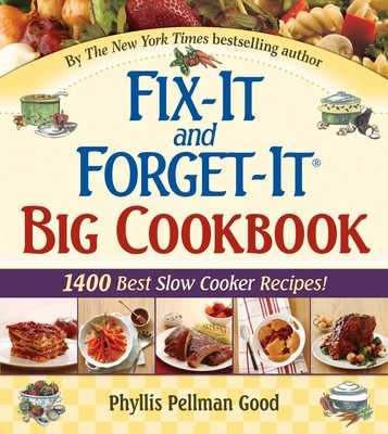 Fix-It and Forget-It Big Cookbook: 1400 Best Slow Cooker Recipes! - Good, Phyllis