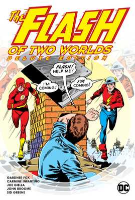 Flash of Two Worlds Deluxe Edition - Fox, Gardner, and Infantino, Carmine