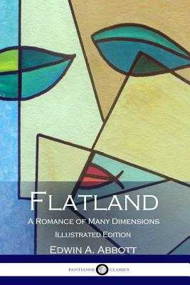Flatland: A Romance of Many Dimensions, Illustrated - Abbott, Edwin A