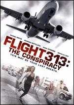 Flight 313: The Conspiracy - Tristan Loraine
