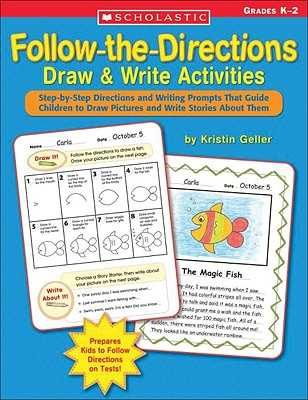 Follow-The-Directions Draw & Write Activities: Step-By-Step Directions and Writing Prompts That Guide Children to Draw Pictures and Write Stories about Them - Geller, Kristin