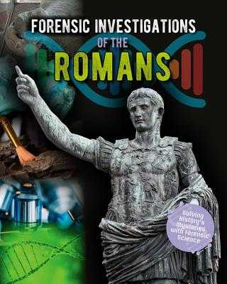 Forensic Investigations of the Romans - Spilsbury, Louise A