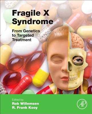 Fragile X Syndrome: From Genetics to Targeted Treatment - Willemsen, Rob (Editor), and Kooy, Frank (Editor)