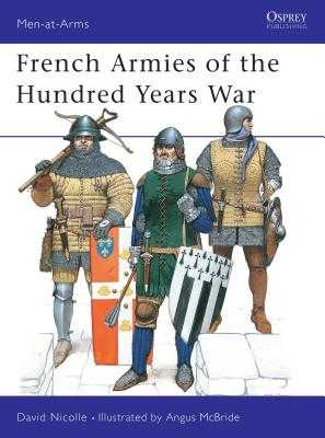 French Armies of the Hundred Years War - Nicolle, David, Dr.