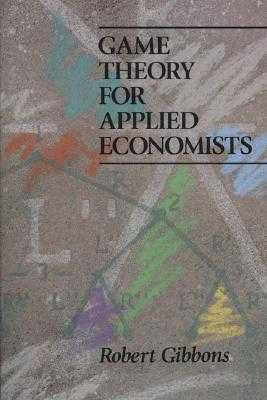Game Theory for Applied Economists - Gibbons, Robert S
