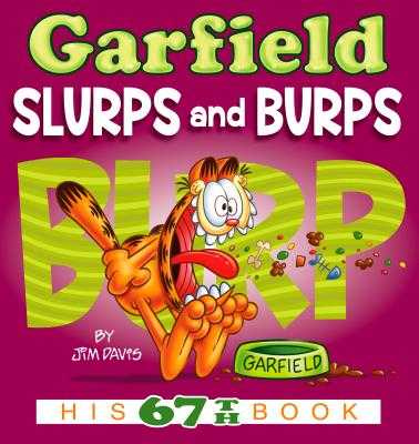 Garfield Slurps and Burps: His 67th Book - Davis, Jim