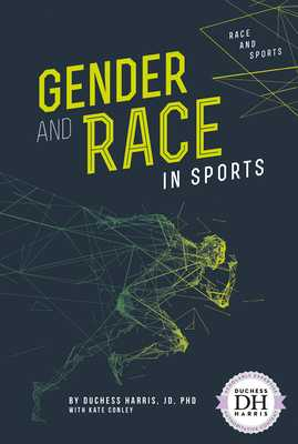 Gender and Race in Sports - Harris Jd Phd, Duchess, and Conley, Kate