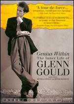 Genius Within: The Inner Life of Glenn Gould - Michele Hozer; Peter Raymont