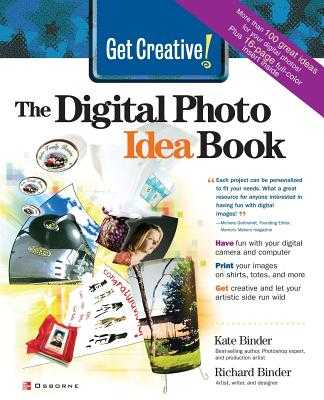 Get Creative!: The Digital Photo Idea Book - Binder, Kate (Conductor)