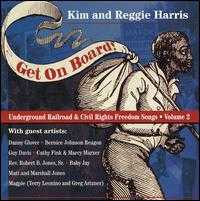 Get on Board: Underground Railroad and Civil War Songs, Vol. 2 - Kim & Reggie Harris