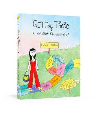 Getting There: A Guidebook for Growing Up - Andrew, Mari