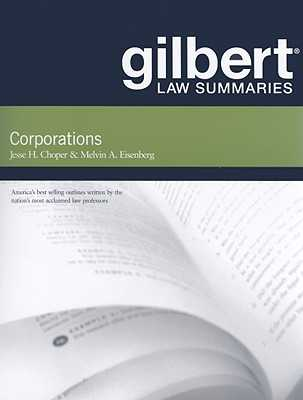 Gilbert Law Summaries on Corporations - Eisenberg, Melvin Aron, and Choper, Jesse H.