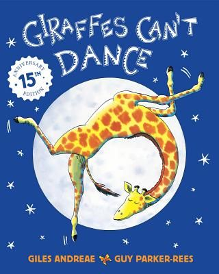 Giraffes Can't Dance - Andreae, Giles, and Parker-Rees, Guy
