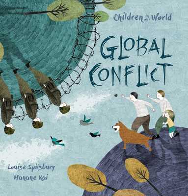 Global Conflict - Spilsbury, Louise A