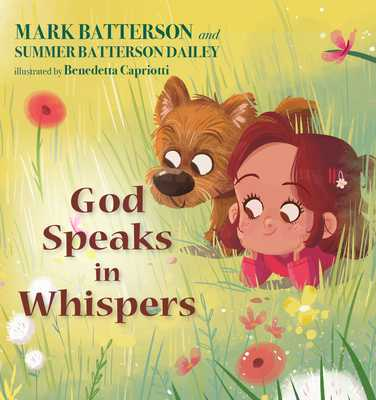 God Speaks in Whispers - Batterson, Mark, and Dailey, Summer Batterson