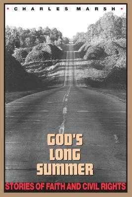God's Long Summer: Stories of Faith and Civil Rights - Marsh, Charles