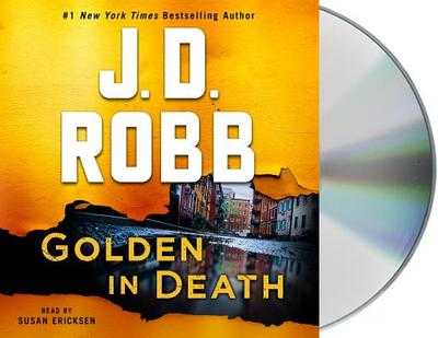 Golden in Death: An Eve Dallas Novel (in Death, Book 50) - Robb, J D, and Ericksen, Susan (Read by)