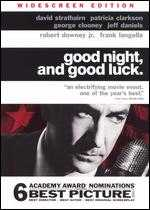 Good Night, and Good Luck. - George Clooney