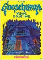 Goosebumps: Welcome to Dead House - Brian Hebb; Timothy Bond