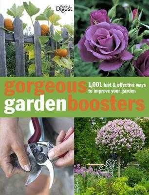 Gorgeous Gardening Boosters: 1001 Fast and Effective Ways to Improve Your Garden - Reader's Digest, and Buckingham, Alan (Contributions by), and Cady, Julia (Contributions by)