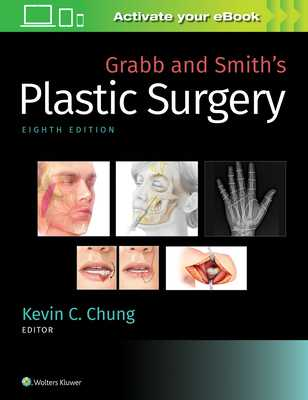 Grabb and Smith's Plastic Surgery - Chung, Kevin C, MD, MS (Editor)