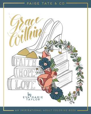 Grace Within: An Inspirational Adult Coloring Book - Marie, Eva, and Select, Paige Tate