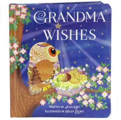 Grandma Wishes - Lobo, Julia, and Rowe, Helen (Illustrator), and Cottage Door Press (Editor)