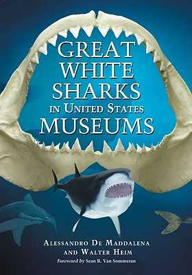 Great White Sharks in United States Museums - de Maddalena, Alessandro, and Heim, Walter