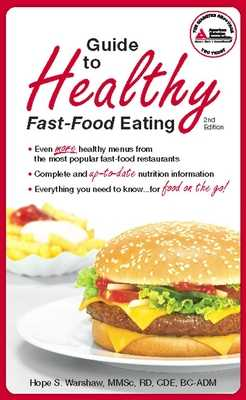 Guide to Healthy Fast-Food Eating - Warshaw, Hope S