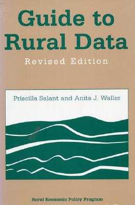 Guide to Rural Data: Revised Edition - Salant, Priscilla, and Waller, Anita J