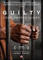 Guilty Until Proven Guilty
