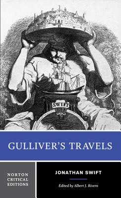 Gulliver's Travels: Based on the 1726 Text: Contexts, Criticism - Swift, Jonathan, and Rivero, Albert J (Editor)