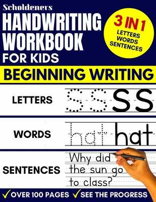 Handwriting Workbook for Kids: 3-in-1 Writing Practice Book to Master Letters, Words & Sentences - Scholdeners