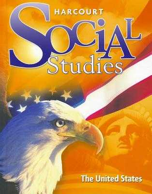 Harcourt Social Studies: Student Edition Grade 5 United States 2010 - Harcourt School Publishers (Prepared for publication by)