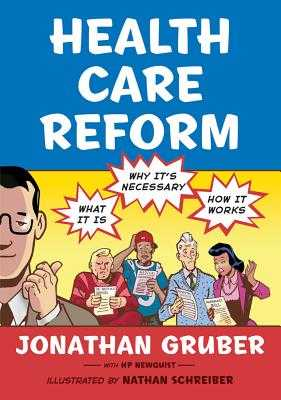 Health Care Reform: What It Is, Why It's Necessary, How It Works - Gruber, Jonathan