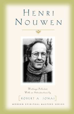 Henri Nouwen - Nouwen, Henri J M, and Jonas, Robert A (Introduction by)