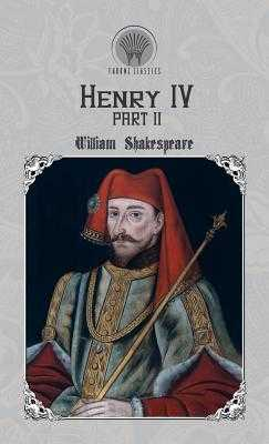 Henry IV, Part 2 - Shakespeare, William