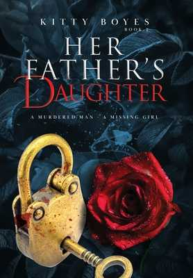 Her Father's Daughter: A Murdered Man. A Missing Girl - Boyes, Kitty, and Dasco, Rann (Cover design by)