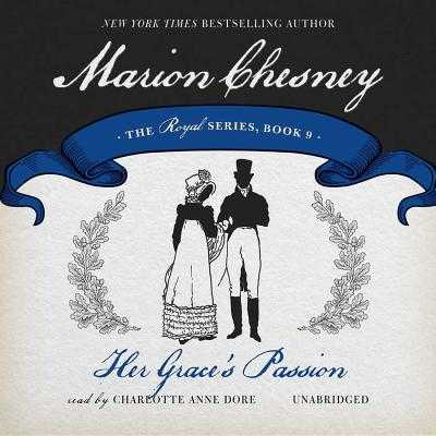 Her Grace's Passion - Chesney, M C Beaton Writing as Marion, and Dore, Charlotte Anne (Read by)